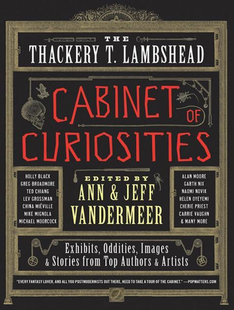 (via The Thackery T. Lambshead Cabinet of Curiosities: Exhibits, Oddities, Images, and Stories from Top Authors and Artists)