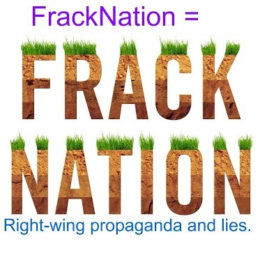FrackNation = right-wing hit piece propaganda film that defends fracking as a safe practice.