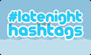 Late Night Hashtags