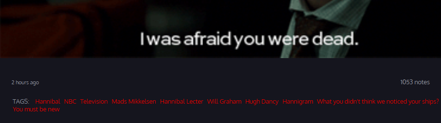 "idodesirewebebetterstrangers:  The official Hannibal tumblr is so great, those tags !""What you didn't think we noticed your ships ? You must be new"""