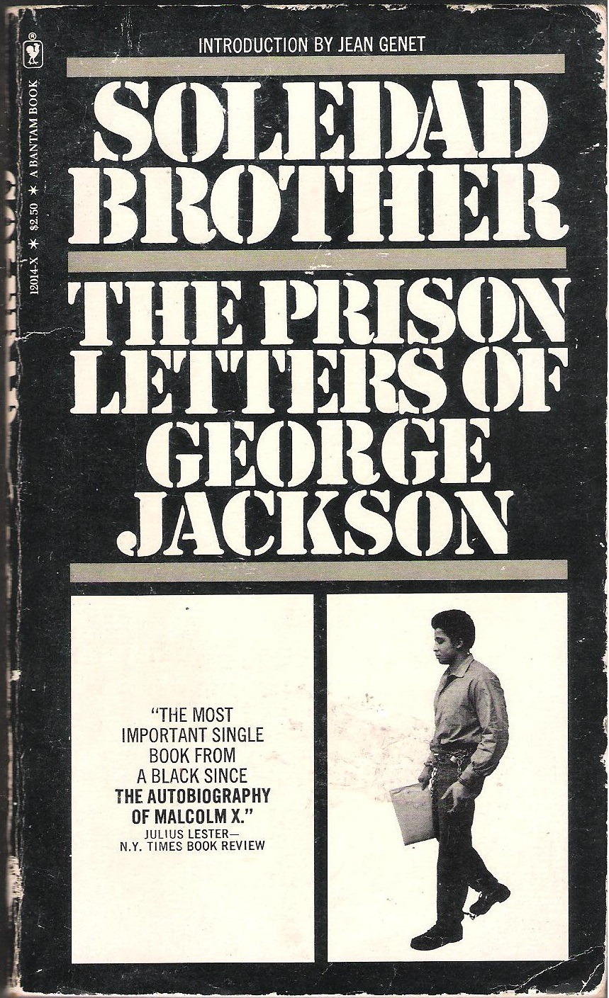 Theres a worldwide revolution going on soledad brother the soledad brother the prison letters of george jackson 1970 introduction george jackson biocorpaavc