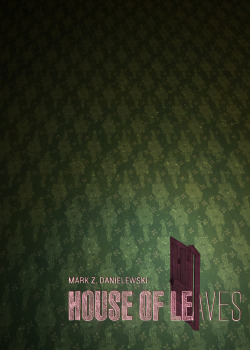 davidcurtisstudio:  House of Leaves - Mark Z. Danielewski Bookcover Design