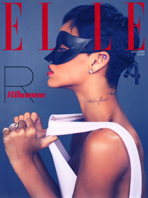 Rihanna in the April 2013 issue of ELLE UK.