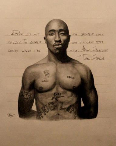 """Death is not the greatest loss in life. The greatest loss is what dies inside while still alive. Never surrender."" -Tupac Shakur"