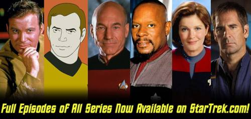 g-erti:  Every Series, Every Episode! StarTrek.com has made every episode available for streaming on their website! (and there doesn't seem to be any indication that its only temporary!) Have a series you've been meaning to watch? Can't afford Netflix? No problem! Go forth; all of Star Trek is now at your disposal!