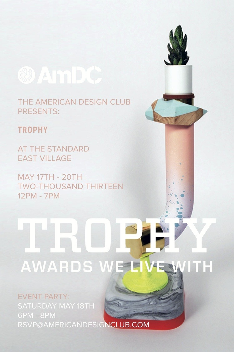 "I'll be showing new work at an American Design Club curated show entitled ""Trophy: Awards We Live With"" during NYC Design Week at The Standard. The pieces I'll be exhibiting are a series called ""Daily Aspirations""—a line of functional trophies for celebrating personal ambition. Images to follow from the show opening."