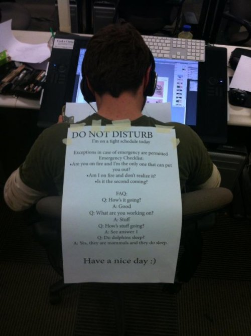 collegehumor:  Do Not Disturb Student Well I didn't want to ask about how your mom was doing anyway.  This should be me today…I really need to get to work….