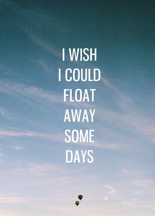 float away..