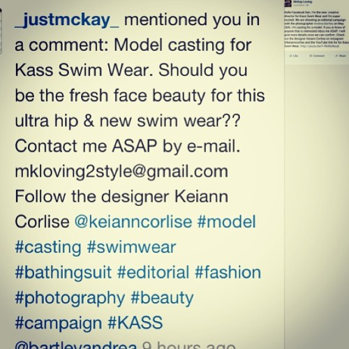 comeherekiki:  KASS has a new Creative Director for NY @_justmckay_ !!!!  He's holding a casting for our May 26th editorial/moving editorial shoot! Follow him! Contact him! For more info. He's a true visionary and it's going to be pure greatness!!! #MODELS #casting #NY #KASS #swimwear