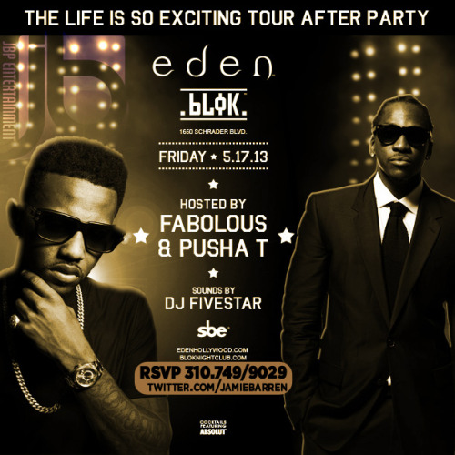 "Fabolous and Pusha T Host Eden FridaysJamie Barren Presents Eden Hollywood Fridays May 17th 2013 features ""The Life Is So Exciting Tour…View Post"