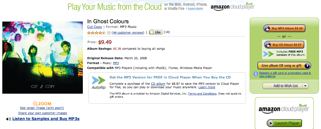 I was downloading a Cut Copy album In Ghost Colours from Amazon MP3 when they gave me the option to either pay $9.49 for the MP3 or pay $8.87 for the CD and still get the MP3 version free from Amazon AutoRip. Music licensing is so messed up but thanks to Amazon for watching my back. (Yes I work at Amazon but I was a die hard user before working here).  Update: I received the CD today and decided to turn around and sell it on Amazon for 6.99. If it sells I'll have paid less than $2 for this album. -   I just listed: 'In Ghost Colours'