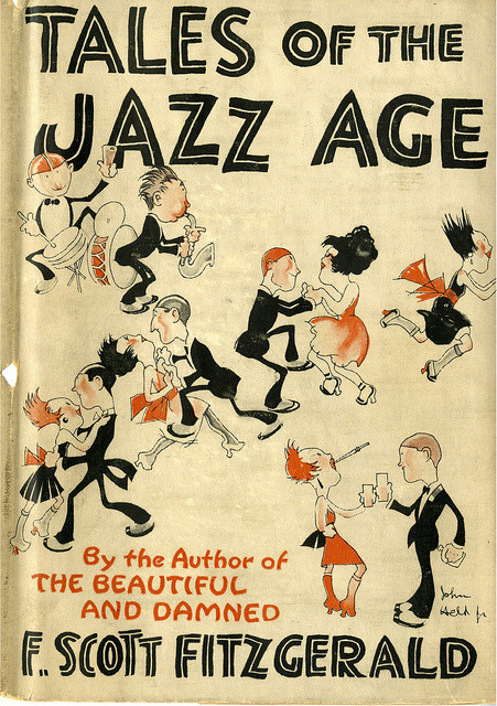 heaveninawildflower:  Tales of the Jazz Age by Hopkins Rare Books, Manuscripts, & Archives on Flickr. Tales of the Jazz Age Fitzgerald, F. Scott. Tales of the Jazz Age. New York, C.Scribner's sons, 1922. First edition. With dust jacket, designed by John Held, Jr..