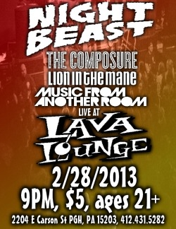 stevesoboslai:  Tonight!! @thecomposure @nightbeast @lioninthemane @MFARmusic at @lavaloungepgh 9 PM $5 21+