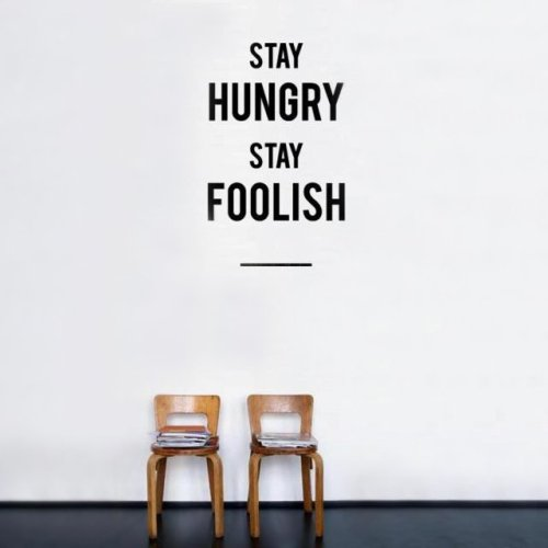 jaymug:  Stay Hungry Stay Foolish Wall Sticker  I want this for my room!