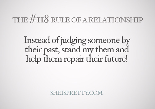 Don't judge someone by their past relationships…