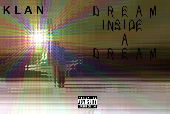 Dream Inside A Dream #POG #KLAN