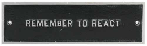 Jenny Holzer THE SURVIVAL SERIES: REMEMBER TO REACT 1984  This is really applicable because I've been thinking (quietly panicking) about this a lot.