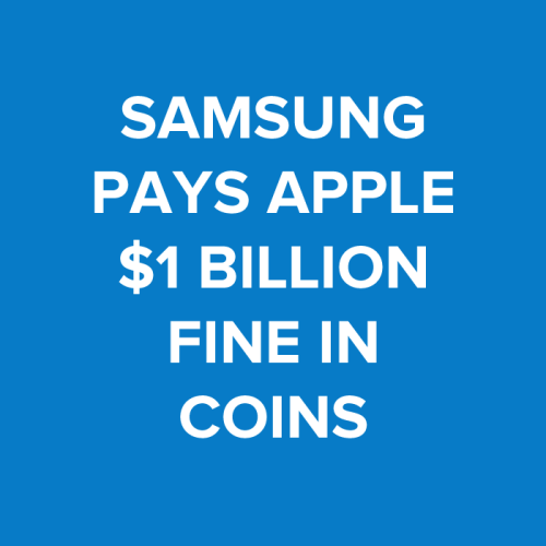 Samsung pays Apple $1 Billion sending 30 trucks full of 5 cent coins. Read more: http://www.nextventured.com/2013/samsung-pays-apple-1-billion-sending-30-trucks-full-of-5-cent-coins/