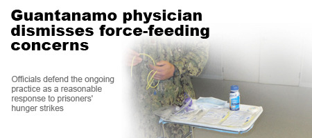 aljazeera:  Senior Guantanamo physician dismisses ethical concerns about force-feeding prisoners, and defends the ongoing practice.