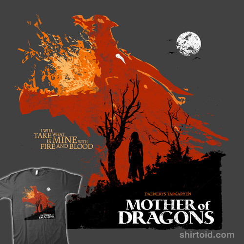 shirtoid:  Daenerys: Mother of Dragons by girardin27 is available at Redbubble