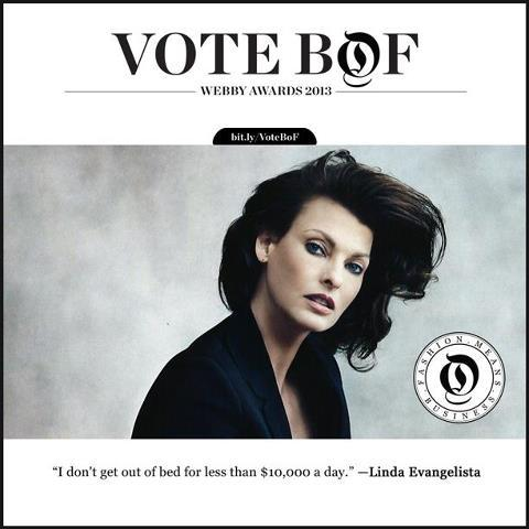 'I don't get out of bed for less than $10,000 a day' - Linda Evangelista. There is one day left to vote for us for The Webby Awards in the Business Blog category, visithttp://bit.ly/VoteBoF