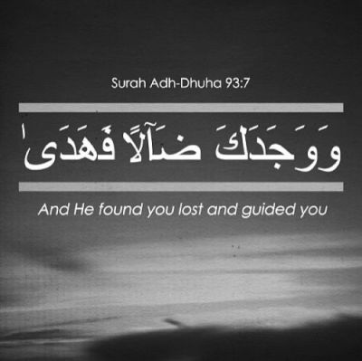 islamic-art-and-quotes:  And He found you lost and guided you From  the Collection: Quran 93:7Originally found on: maayah