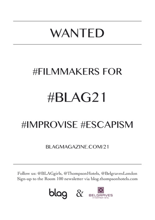 2013 | #Wanted #Artists #Adventurers #Architects #Designers #Writers #Typographers #Photographers #Musicians #Inventors #Fillmmakers #Improvise #Escapism http://bit.ly/BLAG21 Join @BLAGgirls, @ThompsonHotels and @BelgravesLondon in celebrating #BLAG21
