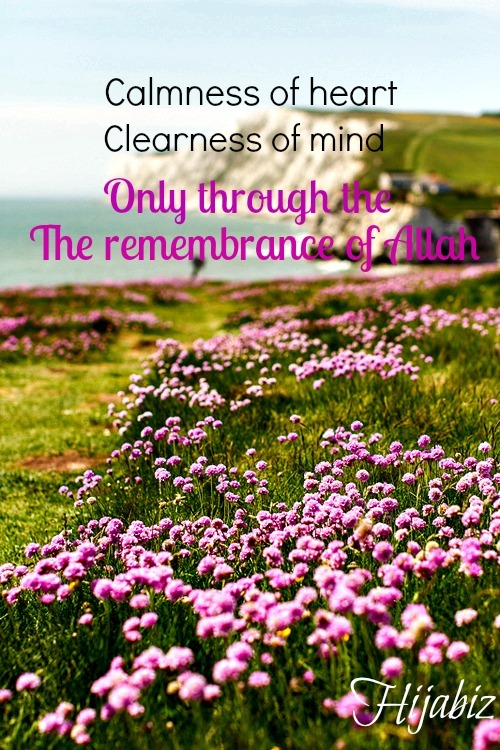 hijabiz:  And indeed.. calmness of the heart & Clearness of the mindOnly with remembrance of Allah through worship & dhikr