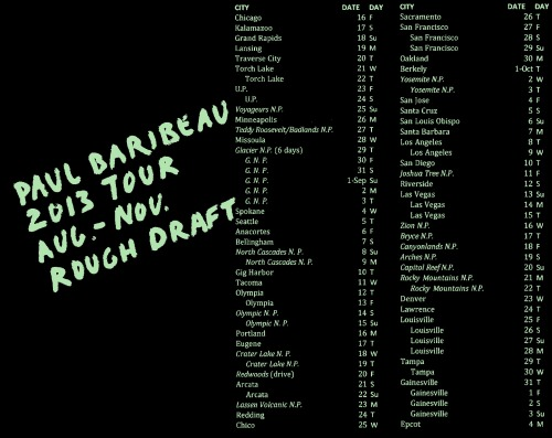 paulbaribeau:  Rough Draft of the 2013 tour plan. This is a long one.