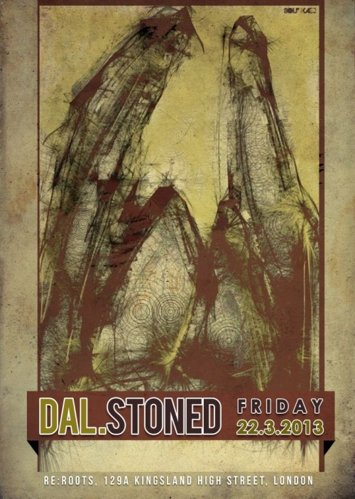 Get ready for DAL.STONED, the brand new night with residents Kozber & Oli_N. The Concept of the night is influenced by the sounds of underground house&techno, the party focus on bringing emerging artist of London's underground techno/house scene.▼Δ Bueno Bros. / Live! (Pets Recordings)▼Δ Silent Collective (Brano & Juraj) ▼Δ Kozber (Soundbar / Release Sustain / Stock5) ▼Δ Oli_N (Release Sutain) For the launch of this new night we picked live act Bueno Bros. which played alongside a large number of top DJs such as CARIBOU, BOOKA SHADE, SUPERPITCHER, KOLLEKTIV TURMSTRASSE, DAVID CARETTA and many others. Recently their remix has been released by Pets Recordings on highly anticipated FRIENDS WILL CARRY YOU HOME TOO compilation. Juraj & Brano known as Silent collective spreading their love and passion for quality sound in the east London scene for a couple of years with regular guests at their party Silence such as Zip & Baby Ford, Ion Ludwig, Margaret Dygas to name a few. We are pretty excited about their vinyl-only sets with the most tastiest picks which could be traced! The Event will be held in small intimate place in the heart of Dalston – Re:Roots basement club with reasonable prices on the bar and licence till very late.So come down and dance with us!Info & guestlist:dal.stoned.vibe@gmail.com