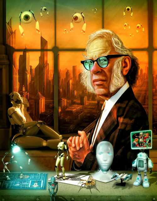 twicr:  fuckyeahaleph:  Asimov com robôs, robôs e mais robôs  Remember robots, this guy is watching to make sure you all follow his laws.