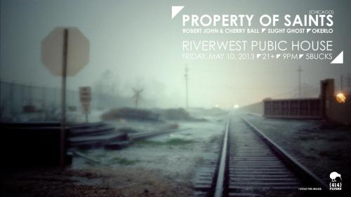 Check out the Property of Saints show tomorrow night at Riverwest Public House Cooperative with Okerlo, Slight Ghost and Cherry Ball!