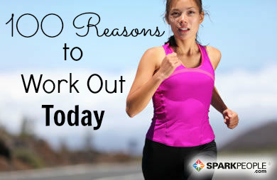 "getfit-befit:  100 Reasons to Exercise Now  Because it makes you feel confident Because it helps you get stronger Because exercise helps combat depression Because you'll feel proud of yourself Because you have goals you want to reach Because you'll feel bad if you don't Because you want to move forward, not backward Because it burns more calories than not working out Because it improves your heart health Because you want a great butt Because it prevents diabetes Because you want to be a good example to your kids Because you want to feel good in your clothes Because it reduces your risk of cancer Because your body was made to move Because you want to be an athlete Because you want to look better Because it lifts your mood Because you want to stand taller Because it reduces back pain Because it feels good Because it makes you feel accomplished Because you spend most of your day on your butt Because swimsuit season is always coming Because strong is the new skinny Because dieting only works so much Because it strengthens your bones, too Because it helps you lose weight Because it allows you to eat more food Because it's the best way to spend ""me"" time Because it helps you de-stress Because it's cheaper than therapy Because you want a strong core Because you want to take care for yourself Because you take pride in your body Because it strengthens your legs Because it helps your clothes fit better Because you want to push yourself Because you are capable of more than you ever imagined Because moving your body feels good Because it keeps your mind sharp Because it helps you beat belly bloat Because it helps you sleep better at night Because it gives you energy Because you want to stay healthy as you age Because you want to look younger Because you want toned arms Because it improves your balance Because it burns off last night's dessert Because it boosts your immune system Because sweat is sexy Because you want to live longer Because you want to get better at your game Because you want to catch someone's eye Because exercisers earn more money Because you're more likely to eat better when you exercise Because you want to shave time off your running pace Because you want to breathe easier Because you want to see the scale drop Because exercise improves your sex life Because you are worth it Because being fit makes everything in life better Because you promised yourself that you would Because you deserve a better life Because it'll help you drink more water Because you want to do real push-ups Because it reduces your health care costs Because you'll miss fewer days of work Because you want to create a new future for yourself Because it'll help you like what you see in the mirror Because it makes clothing shopping more fun Because you want to look and feel incredible Because exercising can be fun Because it'll give your skin a glow Because it's a good way to spend time with your friends Because it'll help you prevent the middle-age spread Because it reduces your blood pressure Because you don't want to let yourself go Because you don't want to squeeze into an airplane or rollercoaster seat Because it strengthens your spirit Because it's a cheap way to entertain yourself Because you'll be able to reward yourself Because you need a reason to wear those new workout clothes Because you're tired of being tired Because not working out is not going to get you very far Because it's a great way to spend time outside Because you made a commitment to yourself Because you're tired of starting over Because there will always be another wedding, vacation or reunion Because you're not a quitter Because it improves your cholesterol Because it boosts your metabolism Because it prevents age-related muscle loss Because if you can do this, you can do anything Because a fit body is a healthy body Because it beats sitting on the couch Because everyone has at least 10 minutes to spare Because you want to be stronger than your excuses Because not working out isn't working out for you Because the only workout you ever regret is the one you skip Which reason resonates with you? Do you have any reason to work out that didn't make the list? Share yours in the comments below!"