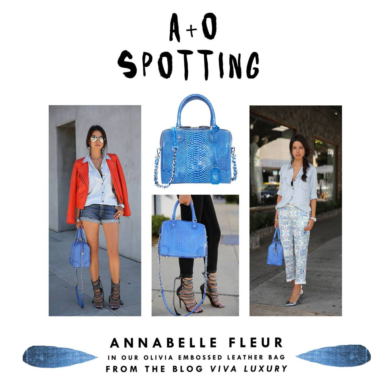A + O GIRLS Blogging beauty, Annabelle Fleur styles up our Olivia bag not one, not two, but three lovely ways! She's proven that this snake embossed beauty is a total must for spring/summer!