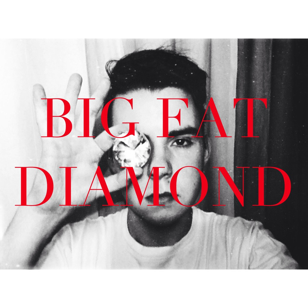 BIG FAT DIAMOND