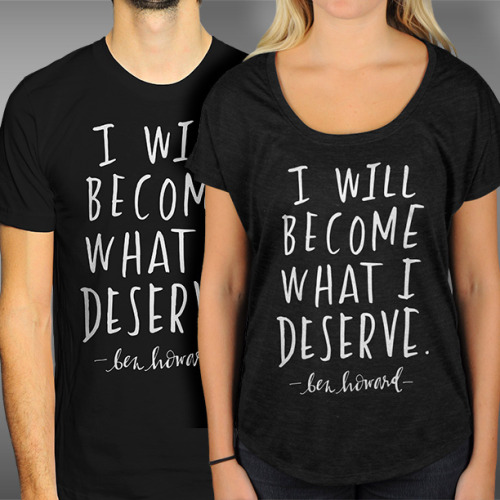 "twloha:  Our newest shirt is inspired by Ben Howards's song ""The Fear."" What will you become? What do you deserve? Available now in the TWLOHA Online Store."