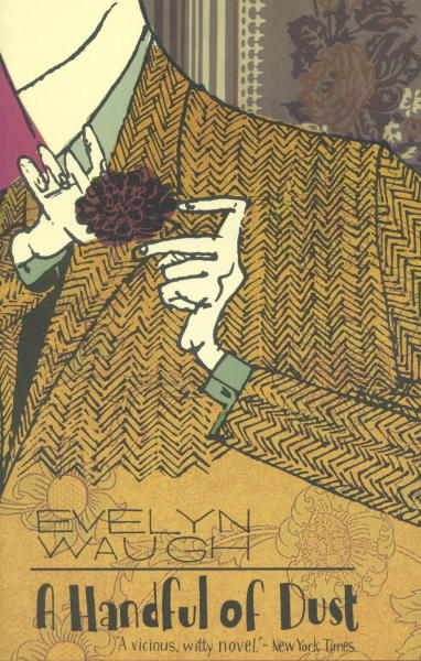 # 47: Evelyn Waugh, A Handful of Dust From a recommendation selling point of view, I think that if you like Downton Abbey, you would enjoy this book. In A Handful of Dust, Waugh deals with a myriad of complex issues—both cultural and personal. On the home front we are presented with a seemingly perfect family—Tony and Brenta Last—that starts to crumble apart in front of our eyes. In a larger sense, however, the novel deals with inheritance issues (big house, no money to keep it going), infidelity, characters obsessed with their own personal gain, England at the cusp of colonialism, and the breakdown of aristocracy. Some of my favorite elements in this novel deal with the very thing that makes up the English character (at least to me)—a husband that pretends to have an affair in order to help his wife safe face and conceal her own affair. At the same time, there are the kinds of characters that represent an almost exactly opposite of that, characters that are willing to do anything and everything to find their next meal without having to pay for it. This is change at its best; at its most destructive. The social mores and rules no longer apply. The old must yield to the new. The changes coming to the main characters, both on the microcosmic and macrocosmic lead to an ultimate destruction, both of character, of reputation, of personhood, and of aristocratic possession.