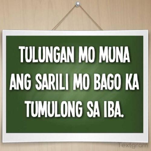 """marcelosantosiii: """"Tulungan mo muna ang sarili mo bago ka tumulong sa iba. """""""