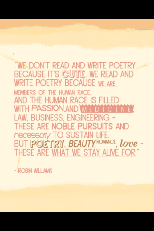 nostroviatowriting:  A quote from Dead Poet's Society.  I featured this on Nostrovia! Poetry's poem page, and I have to say, this quote is a favorite.
