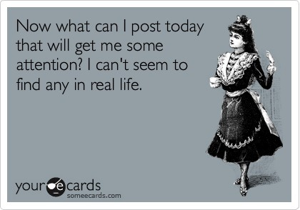 Social media - the reality… NB: Pic via SomeEcards.com