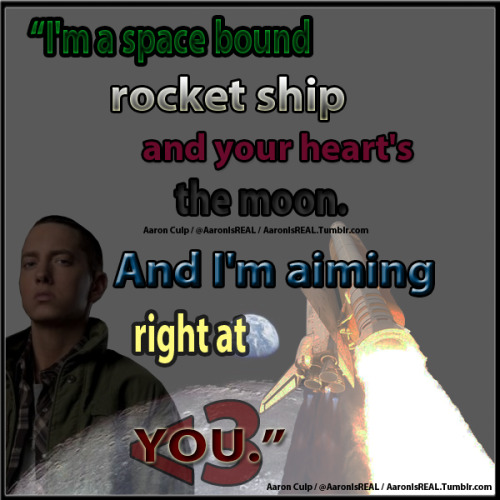 """Space Bound"" -Eminem (Quote/Lyric Pic) Twitter: @AaronIsREAL"