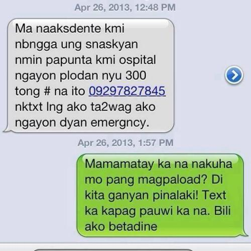 matabangutak:  Hahahahahahahahahahaha!!!  how to deal with those text scams.