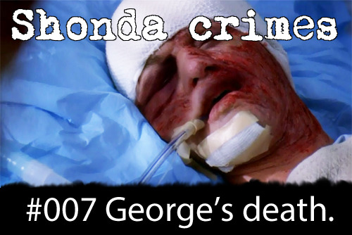 shondacrhimes:  Shonda crimes number: 7- Killing George  Killing off George O'Malley. I will never forgive you.  And as requested:   Can I request that shonda killing george is a crime? but can it be #7 so it can be labeled as #007? (cuz his nickname)? :)