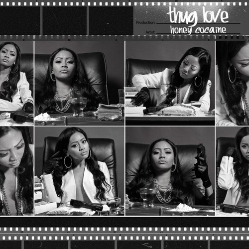 Honey Cocaine's mixtape, Thug Love. Click here for the download link.