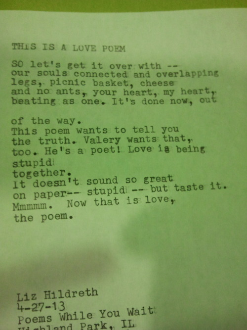 "poemswhileyouwait:  ""This is a Love Poem"" by Liz Hildreth — Highland Park Librarypalooza, 4.27.13 Poem topic: ""Love""  Liz Hildreth and I once shared a bed in a Denver hotel without aquatic facilities. Jealous?"