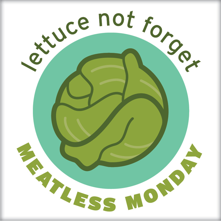 Lettuce not forget. Tomorrow is Meatless Monday!