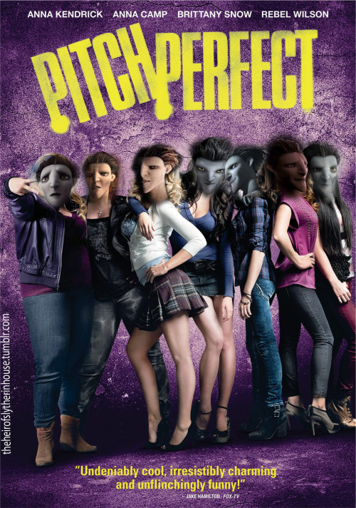 theheirofslytherinhouse:  the PITCH PERFECT XD sorry for the epic fail photoshop..hahahhaha