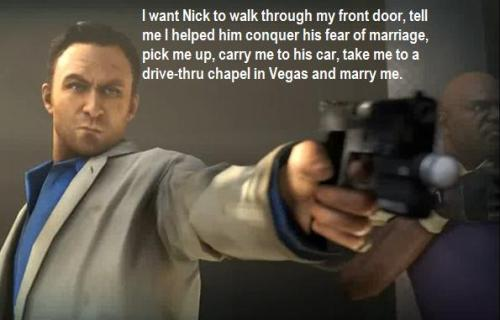 If Nick walked through my door I'd shoot him. >:[