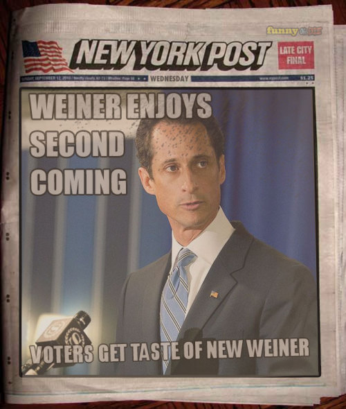 "funnyordie:  Let's Make all the Anthony Weiner Puns Now and Just Get Them Out of the Way Former disgraced congressman Anthony Weiner is running for mayor of New York. Great news if you've been waiting for ""journalists"" to whip out all their Weiner puns. Here's a list to get us started. Please add more Weiner wordplay of your own.  Rotten.."