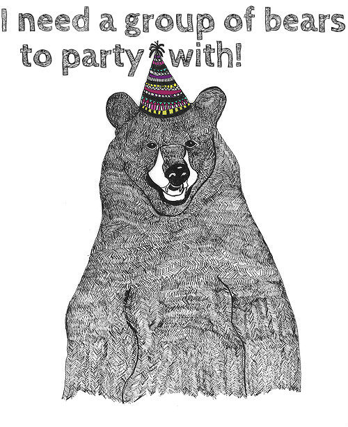 I need a group of bears to party with!